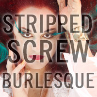 Stripped Screw Burlesque 2011